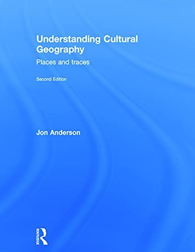 9780415734493: Understanding Cultural Geography: Places and traces