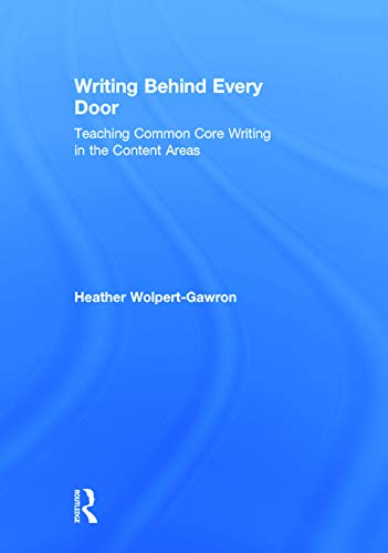 9780415734646: Writing Behind Every Door: Teaching Common Core Writing in the Content Areas (Eye on Education Book)