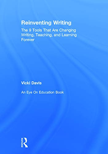 9780415734660: Reinventing Writing: The 9 Tools That Are Changing Writing, Teaching, and Learning Forever