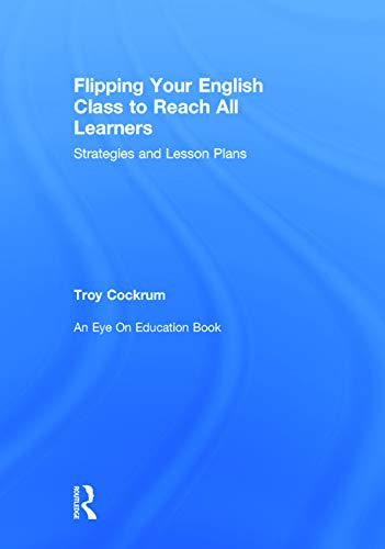 9780415734684: Flipping Your English Class to Reach All Learners: Strategies and Lesson Plans