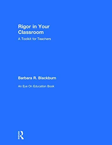 Rigor in Your Classroom: A Toolkit for Teachers: Blackburn, Barbara R.
