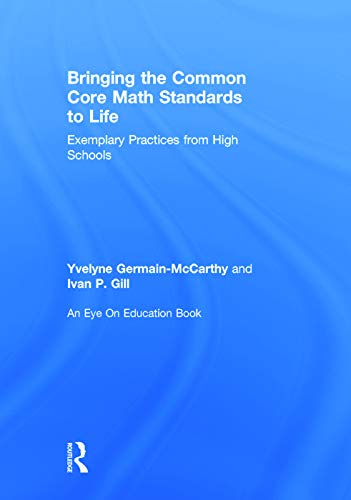 9780415734745: Bringing the Common Core Math Standards to Life: Exemplary Practices from High Schools