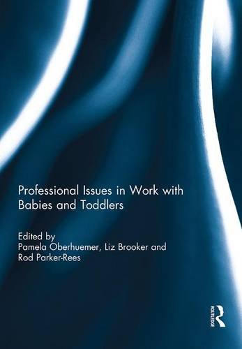 9780415734929: Professional Issues in Work with Babies and Toddlers