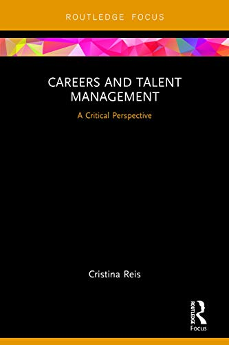 9780415735025: Careers and Talent Management: A Critical Perspective (Routledge Focus on Business and Management)
