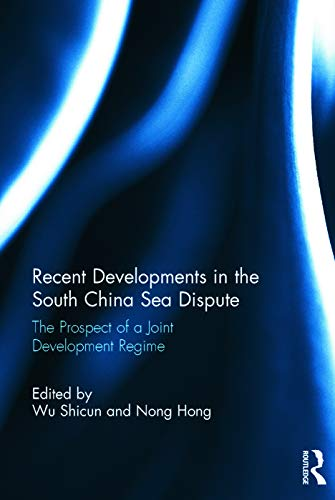 9780415735056: Recent Developments in the South China Sea Dispute: The Prospect of a Joint Development Regime