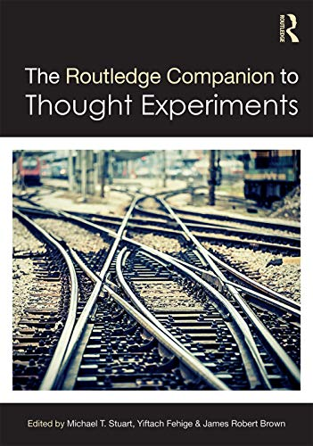 9780415735087: The Routledge Companion to Thought Experiments (Routledge Philosophy Companions)