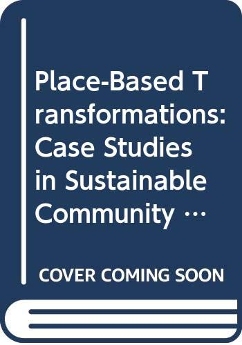 9780415735094: Place-Based Transformations: Case Studies in Sustainable Community Development
