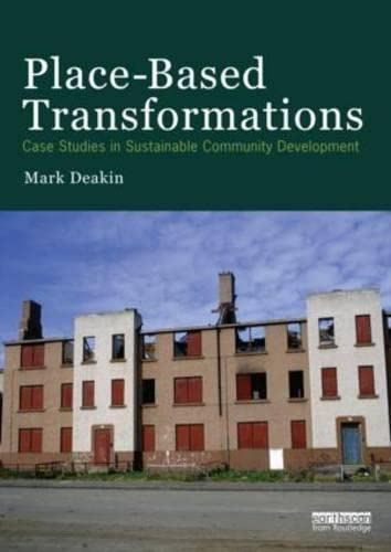9780415735100: Place-Based Transformations: Case Studies in Sustainable Community Development