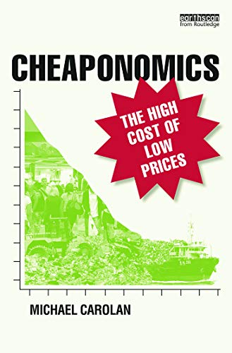 9780415735155: Cheaponomics: The High Cost of Low Prices