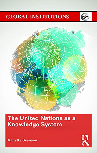 9780415735179: The United Nations as a Knowledge System (Global Institutions)