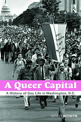 9780415735292: A Queer Capital: A History of Gay Life in Washington D.C.