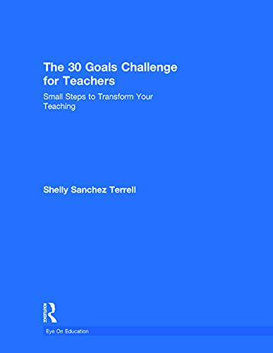 9780415735315: The 30 Goals Challenge for Teachers: Small Steps to Transform Your Teaching (Eye on Education)