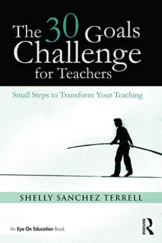 9780415735346: The 30 Goals Challenge for Teachers: Small Steps to Transform Your Teaching