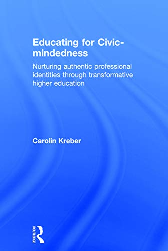 9780415735490: Educating for Civic-mindedness: Nurturing authentic professional identities through transformative higher education