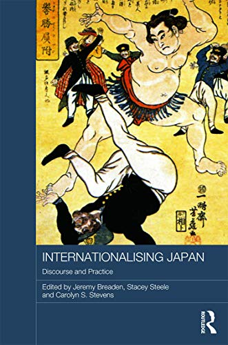 9780415735704: Internationalising Japan: Discourse and Practice (Routledge Contemporary Japan Series)