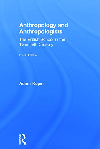 9780415736336: Anthropology and Anthropologists: The British School in the Twentieth Century