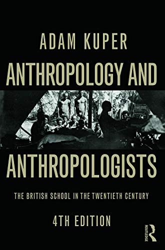 9780415736343: Anthropology and Anthropologists: The British School in the Twentieth Century