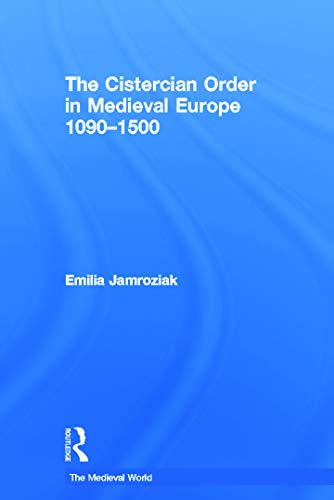 9780415736381: The Cistercian Order in Medieval Europe: 1090-1500