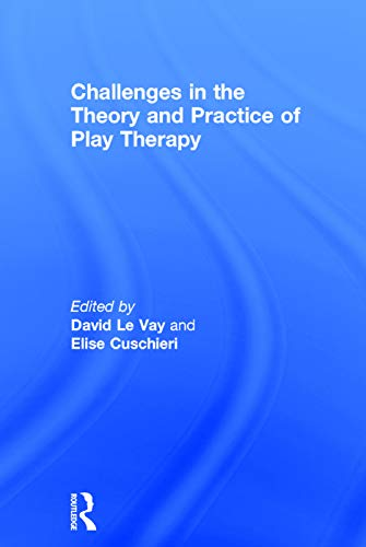 9780415736442: Challenges in the Theory and Practice of Play Therapy
