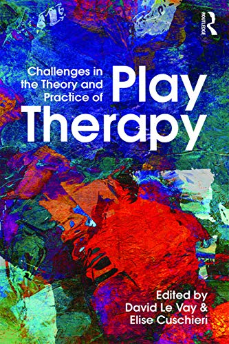 9780415736459: Challenges in the Theory and Practice of Play Therapy