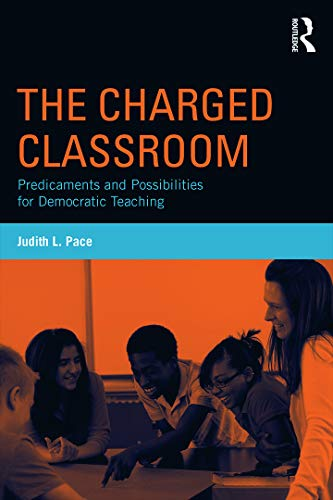 9780415736657: The Charged Classroom: Predicaments and Possibilities for Democratic Teaching (100 Key Points)