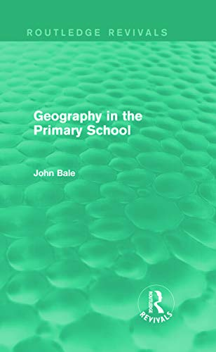 9780415736664: Geography in the Primary School (Routledge Revivals)