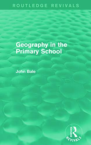 9780415736701: Geography in the Primary School (Routledge Revivals)