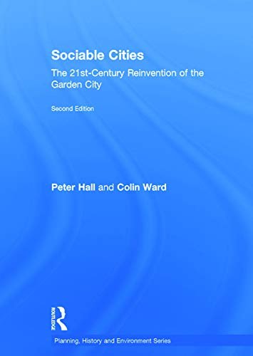 9780415736732: Sociable Cities: The 21st-Century Reinvention of the Garden City (Planning, History and Environment Series)