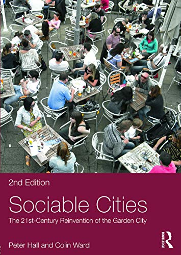 9780415736749: Sociable Cities: The 21st-Century Reinvention of the Garden City (Planning, History and Environment Series)
