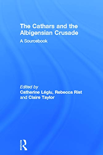 9780415736886: The Cathars and the Albigensian Crusade: A Sourcebook