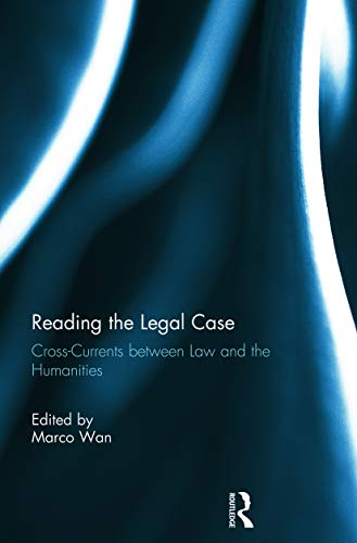 9780415737289: Reading The Legal Case: Cross-Currents between Law and the Humanities