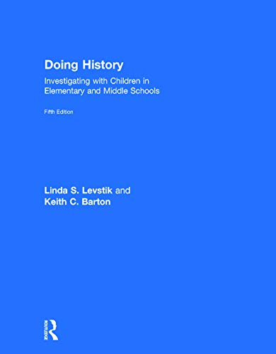 9780415737326: Doing History: Investigating with Children in Elementary and Middle Schools