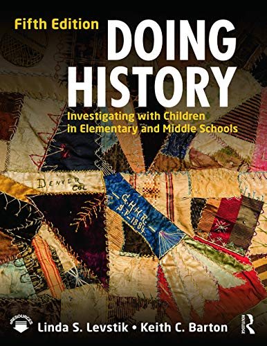 9780415737333: Doing History: Investigating with Children in Elementary and Middle Schools