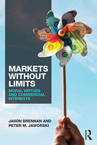 9780415737357: Markets without Limits: Moral Virtues and Commercial Interests