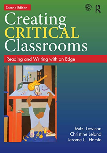Creating Critical Classrooms: Reading and Writing with: Mitzi Lewison, Christine