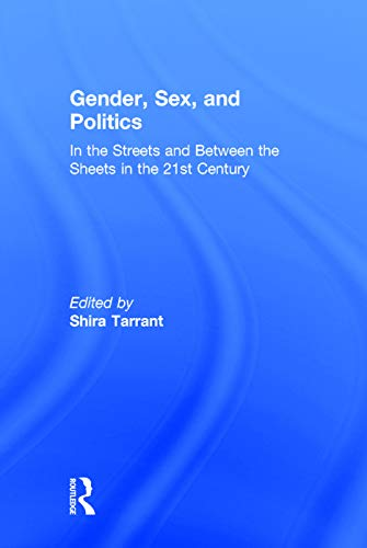 9780415737838: Gender, Sex, and Politics: In the Streets and Between the Sheets in the 21st Century