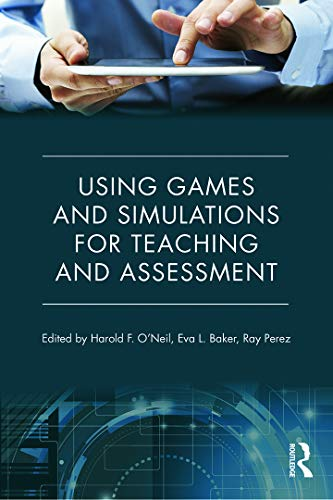 9780415737883: Using Games and Simulations for Teaching and Assessment: Key Issues
