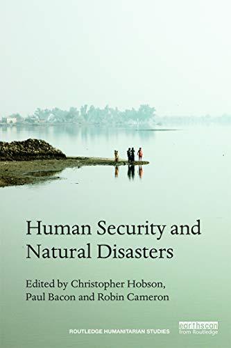 Human Security and Natural Disasters (Routledge Humanitarian Studies)