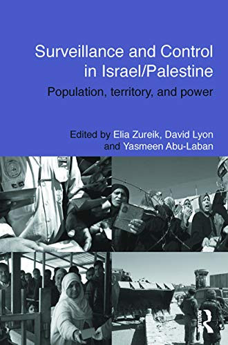 9780415738033: Surveillance and Control in Israel/Palestine: Population, Territory and Power (Routledge Studies in Middle Eastern Politics)