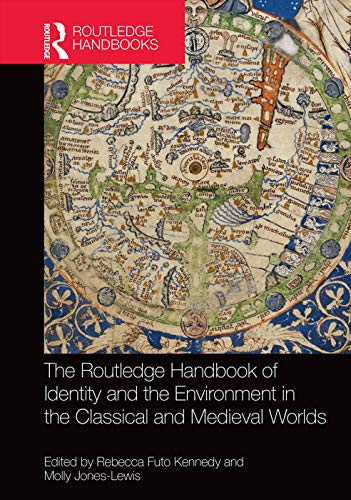 9780415738057: The Routledge Handbook of Identity and the Environment in the Classical and Medieval Worlds (Routledge Handbooks)
