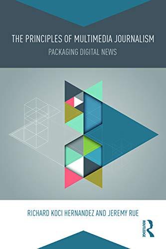 9780415738163: The Principles of Multimedia Journalism: Packaging Digital News