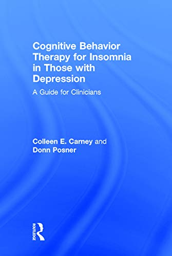 9780415738378: Cognitive Behavior Therapy for Insomnia in Those with Depression: A Guide for Clinicians