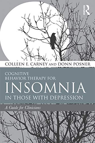 9780415738385: Cognitive Behavior Therapy for Insomnia in Those with Depression: A Guide for Clinicians