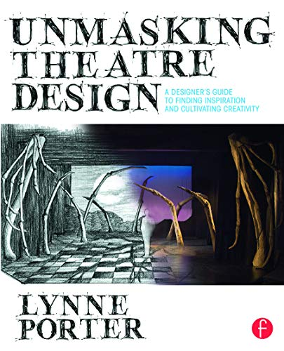 9780415738415: Unmasking Theatre Design: A Designer's Guide to Finding Inspiration and Cultivating Creativity
