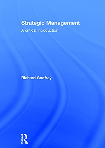 9780415738750: Strategic Management: A Critical Introduction