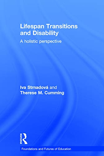 9780415738859: Lifespan Transitions and Disability: A holistic perspective (Foundations and Futures of Education)