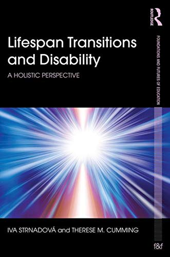 9780415738873: Lifespan Transitions and Disability: A holistic perspective (Foundations and Futures of Education)