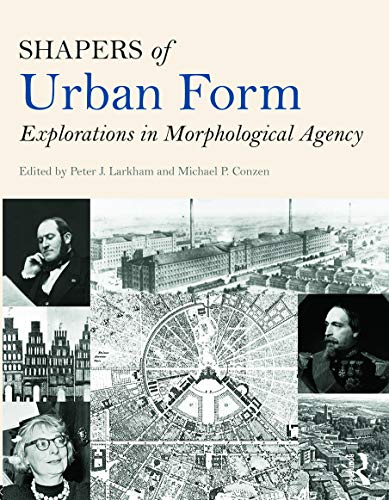 9780415738903: Shapers of Urban Form: Explorations in Morphological Agency