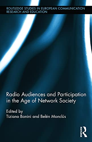 9780415739153: Radio Audiences and Participation in the Age of Network Society (Routledge Studies in European Communication Research and Education)
