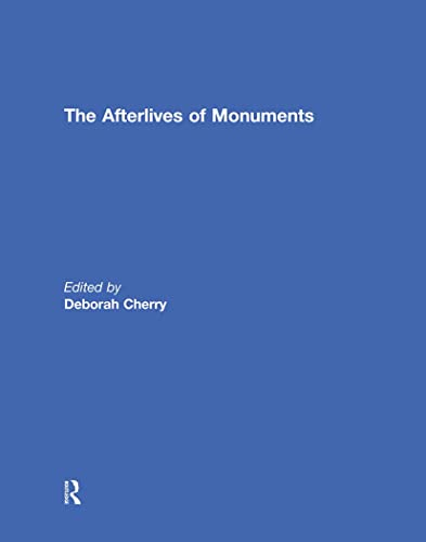 9780415739399: The Afterlives of Monuments